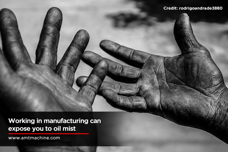 Working in manufacturing can expose you to oil mist