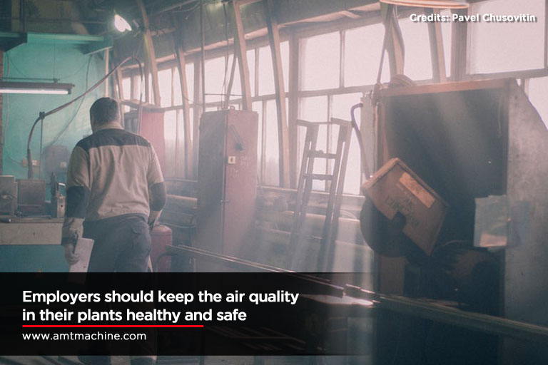 Employers should keep the air quality in their plants healthy and safe