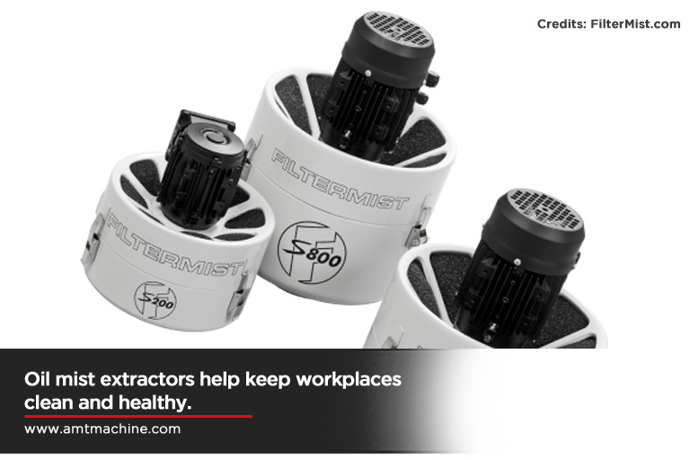 Oil mist extractors help keep workplaces clean and healthy.