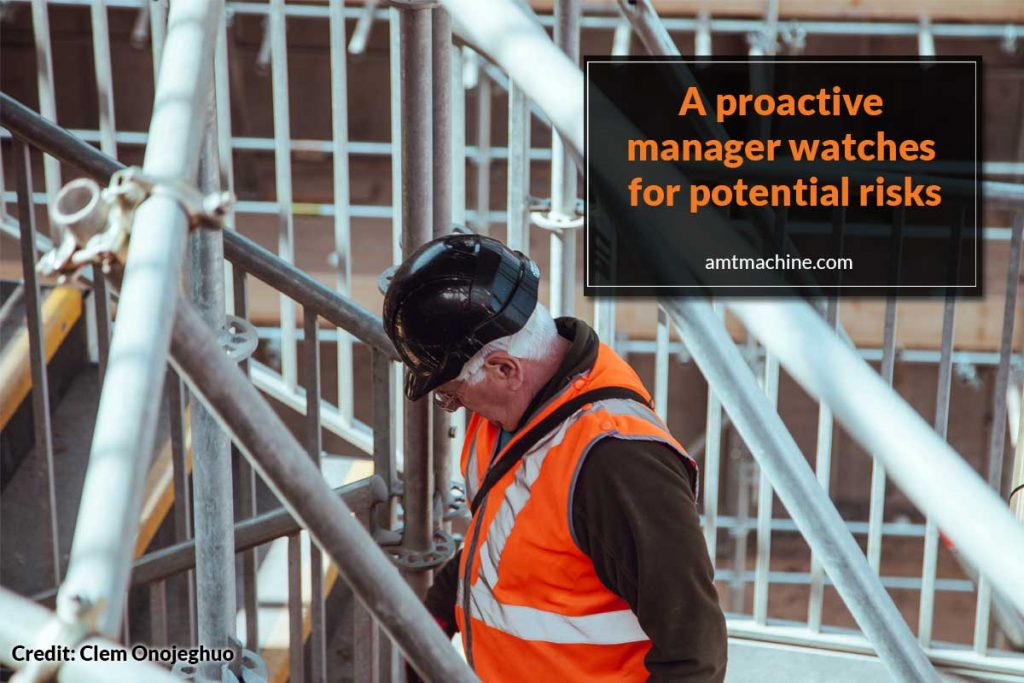 A proactive manager watches for potential risks