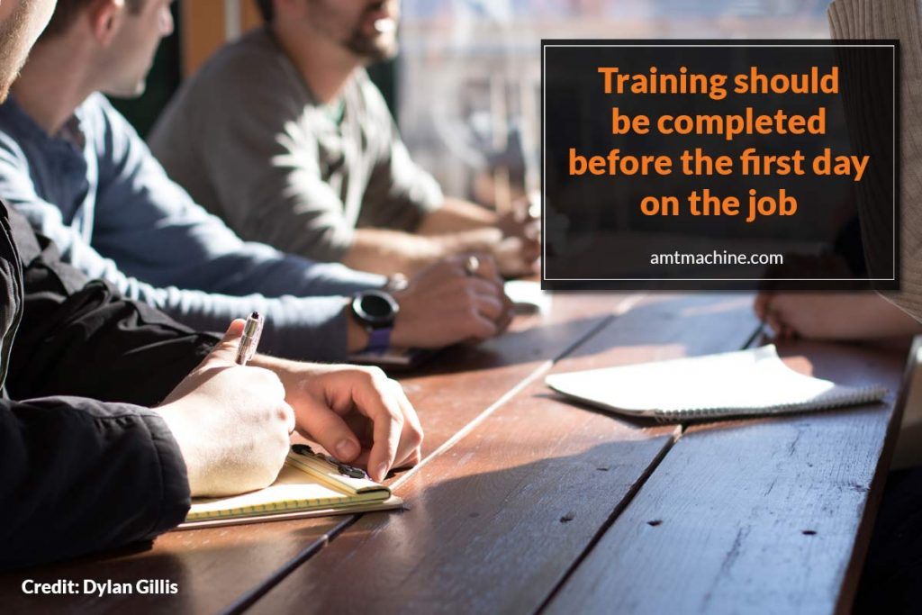 Training should be completed before the first day on the job
