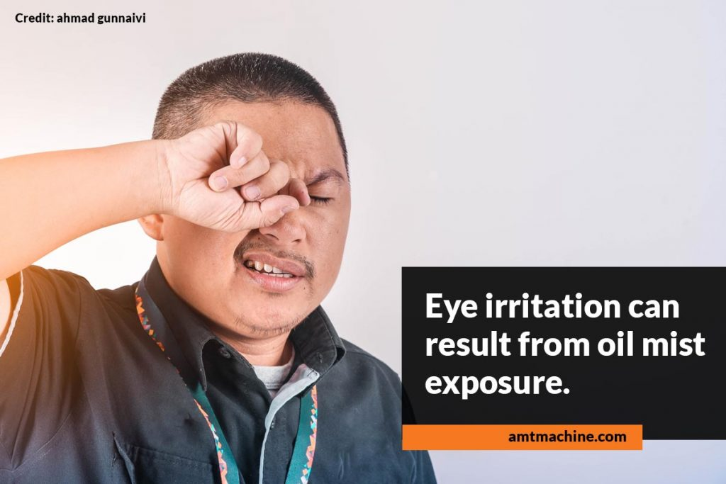 Eye irritation can result from oil mist exposure