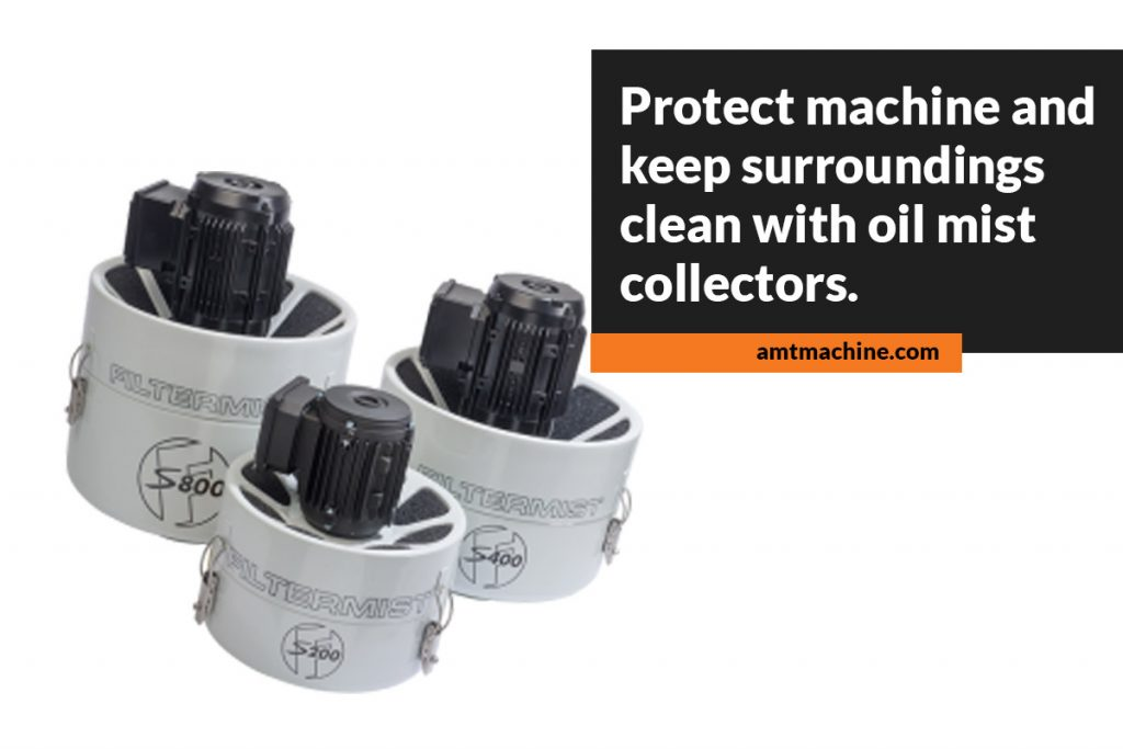 Protect machine and keep surroundings clean with oil mist collectors
