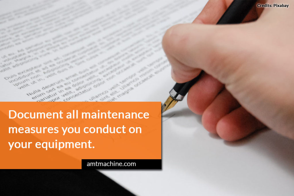 Document all maintenance measures you conduct on your equipment.