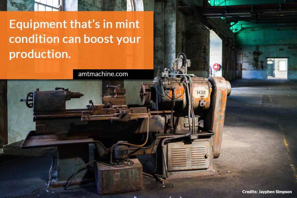 Equipment that's in mint condition can boost your production.