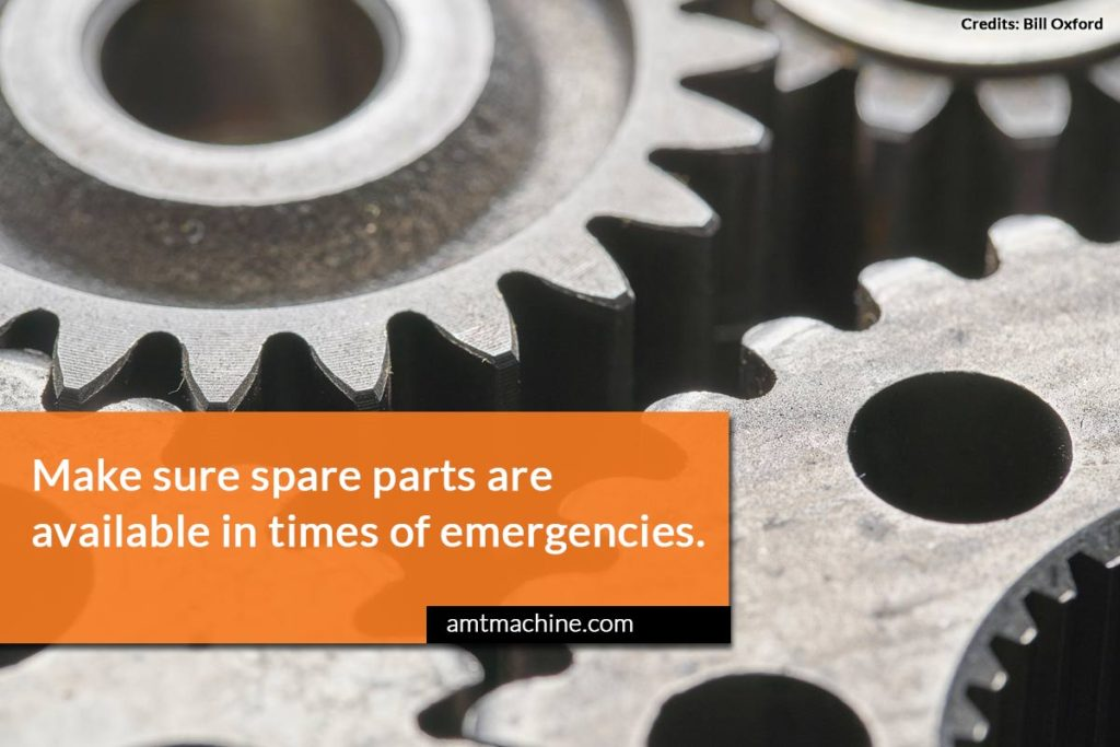 Make sure spare parts are available in times of emergencies.