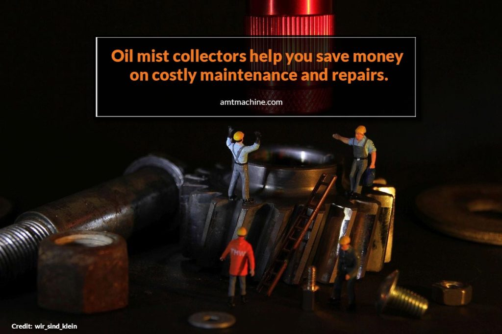 Oil mist collectors help you save money on costly maintenance and repairs.