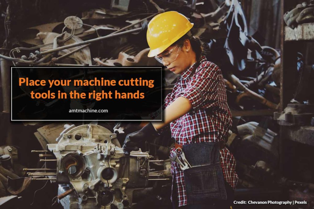 Place your machine cutting toos in the right hands