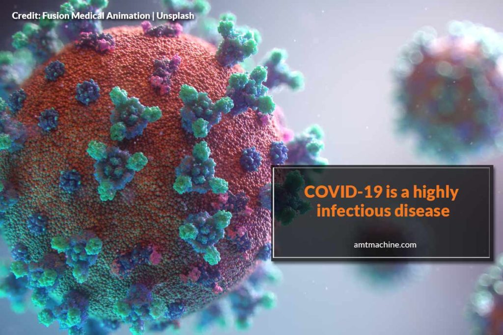 COVID-19 is a highly infectious disease